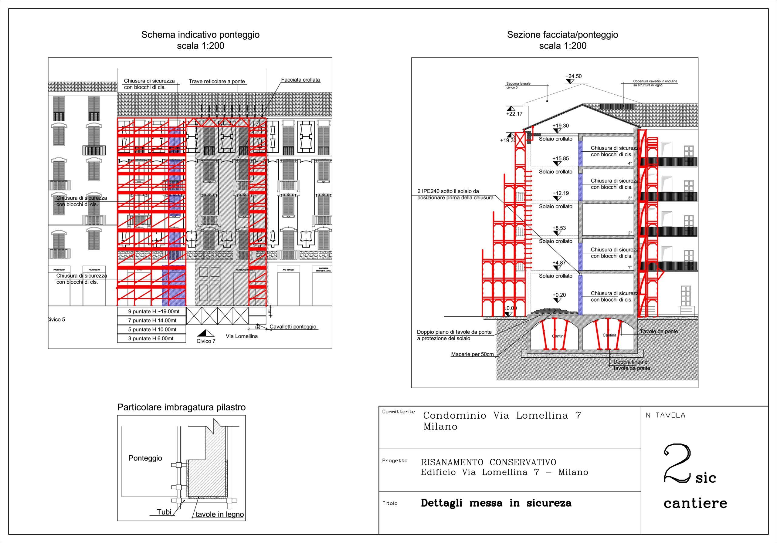 6. Elaborato grafico esecutivo di opere di messa in sicurezza dell'immobile con sezione prospetto lato strada con ponteggio predisposto, particolare imbragatura pilastro e schema indicativo in facciata di ponteggio: stato di progetto.