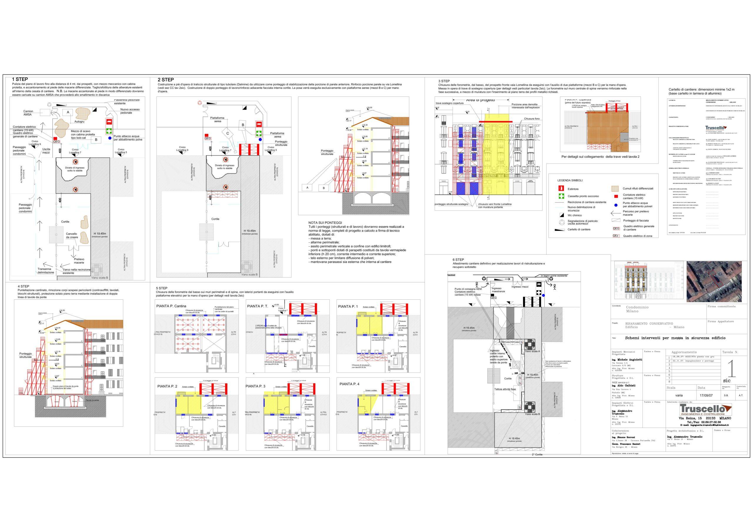 7. Elaborato grafico esecutivo con layout di cantiere e opere di messa in sicurezza dell'immobile, con fasi costruttive cronologiche descritte e dettagliate per piante prospetti e sezioni: stato di progetto.